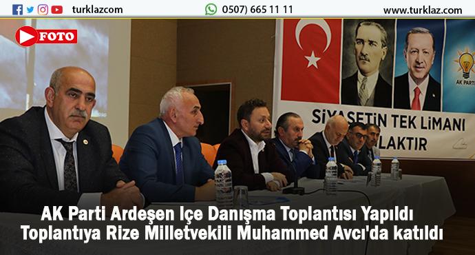 AK PARTİ ARDEŞEN İLÇE DANIŞMA TOPLANTISI YAPILDI