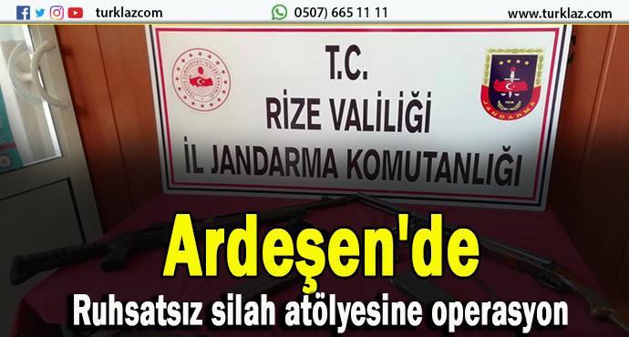 ARDEŞEN'DE RUHSATSIZ SİLAH İMALATHANESİNE BASKIN