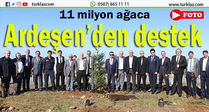 ARDEŞEN'DEN 11 MİLYON AĞAÇ KAMPANYASINA DESTEK