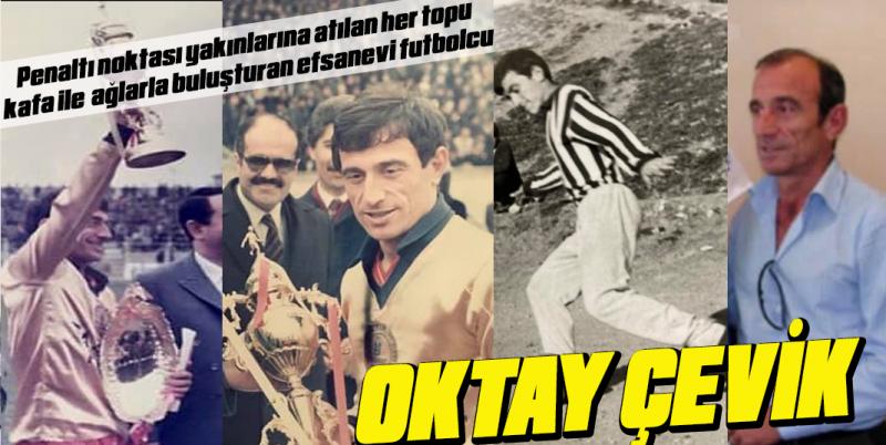 Ardeşenli efsane Futbolcu: OKTAY ÇEVİK
