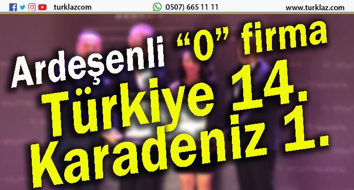 ARDEŞENLİ FİRMA TÜRKİYE 14.OLDU