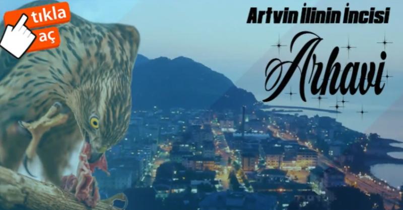 ARTVİN'İN İNCİSİ ARKABİ- ARHAVİ İLÇESİ