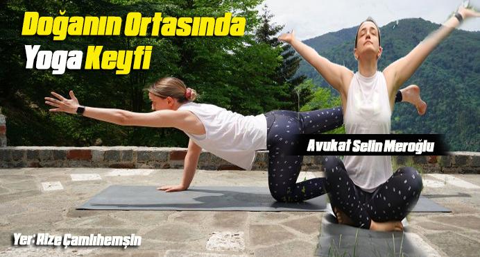 Avukat Selin Meroğlu'dan  Doğanın Ortasında Yoga Keyfi