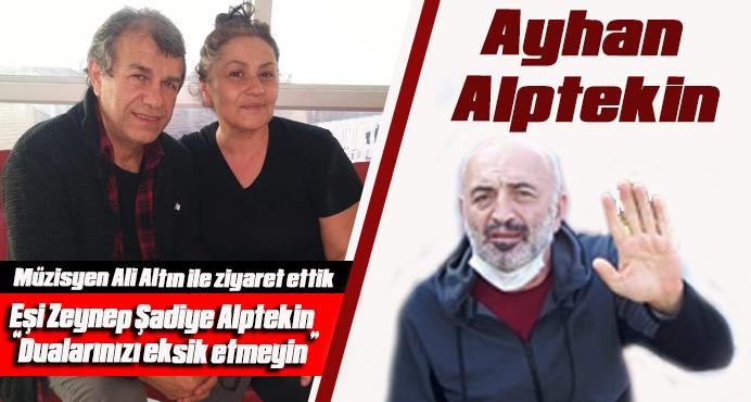 Ayhan Alptekin'in hastalığı hakkında Eşi Zeynep Şadiye Alptekin konuştu