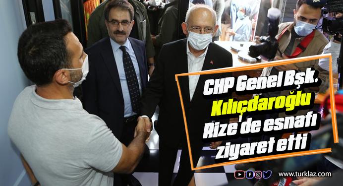 CHP Genel Başkanı Kılıçdaroğlu, Rize'de esnafı ziyaret etti