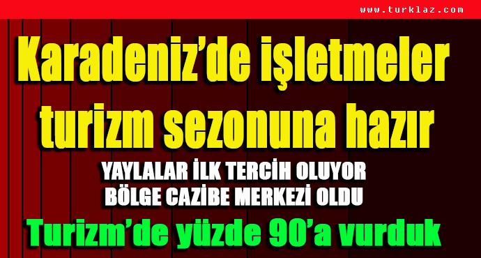 KARADENİZ'DE TURİZM'DE YÜZLER GÜLÜYOR