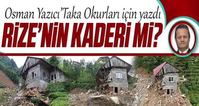 Osman Yazıcı: Rize'nin kaderi mi?