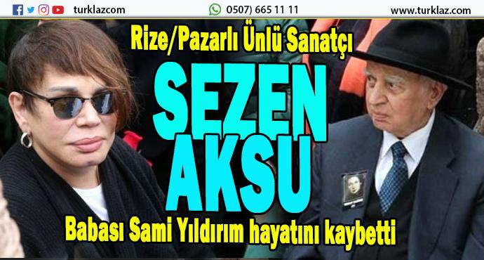 RİZE/PAZARLI ÜNLÜ SANATÇININ ACI GÜNÜ