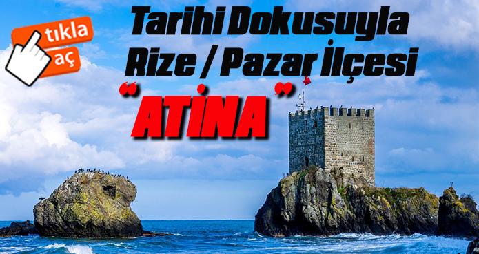 TARİHİ DOKUSUYLA RİZE/PAZAR ATİNA