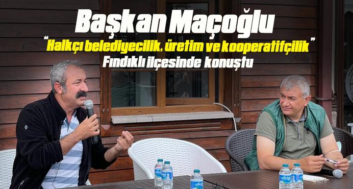 Tunceli Belediye Başkanı Maçoğlu;Fındıklı'da