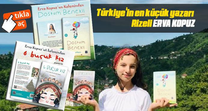 Türkiye'in en küçük yazarı Rizeli ERVA KOPUZ