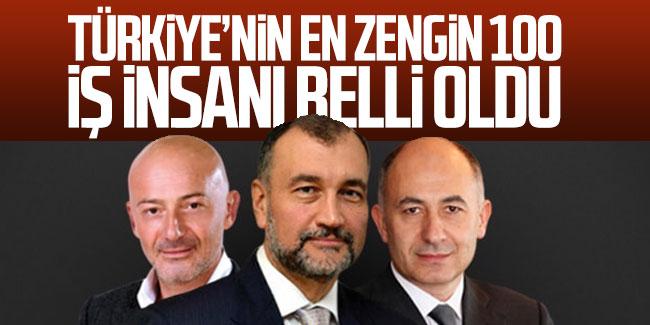 TÜRKİYE'İN EN ZENGİN 100 İŞ İNSANI BELİRLENDİ