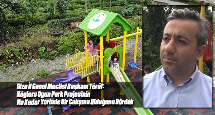 Türüt: Köylere Oyun Park Projesinin Ne Kadar Yerinde Bir Çalışma Olduğunu Gördük