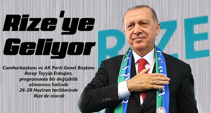 Cumhurbaşkanı Recep Tayyip Erdoğan Rize\'ye Geliyor