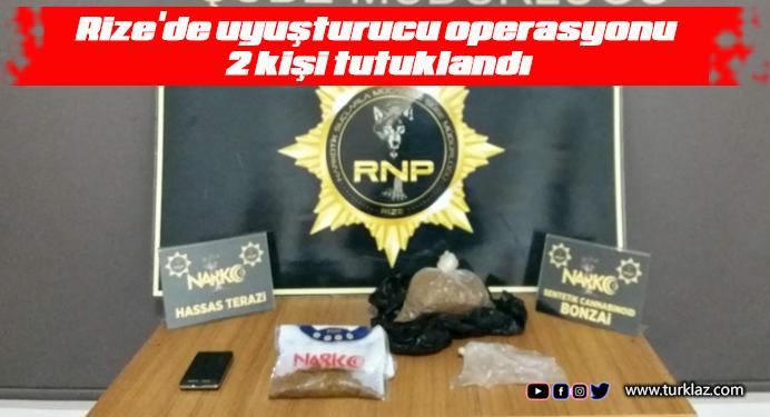 Rize'de uyuşturucu operasyonu 2 kişi tutuklandı