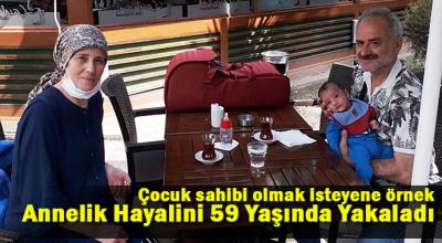 59 YAŞINDA ANNELİK SEVİNCİ