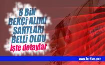 8000 BEKÇİ ALIMI BAŞVURU ŞARTLARI