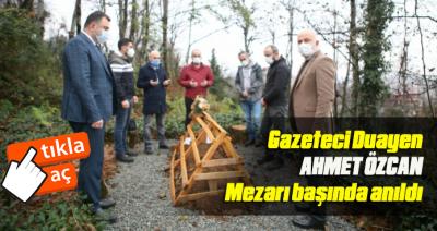 AHMET ÖZCAN,MEZARI BAŞINDA ANILDI