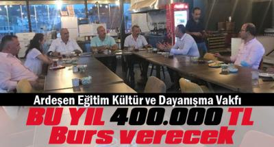 Ardeşen Eğitim Kültür ve Dayanışma Vakfı BU YIL 400.000 TL  Burs verecek