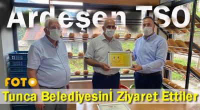 ARDEŞEN TSO'DAN TUNCA BELEDİYE'SİNE ZİYARET