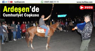 ARDEŞEN'DE CUMHURİYET COŞKUSU