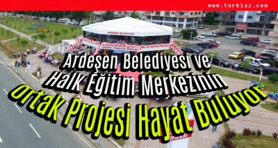 ARDEŞEN'DE HİZMETİN KALİTESİNİ ARTTIRMA ÇALIŞMASI