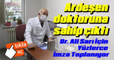ARDEŞENLİ DOKTORUNA (DR ALİ SARI) SAHİP ÇIKTI