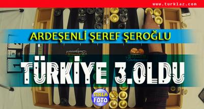 ARDEŞENLİ ŞEREF ŞEROĞLU TÜRKİYE 3. SÜ OLDU