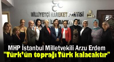 ARZU ERDEM: TÜRK'ÜN TOPRAĞI TÜRK KALACAKTIR