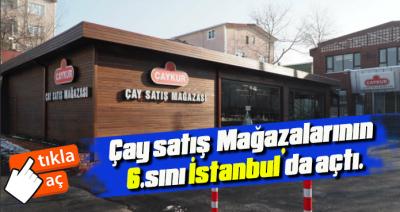 ÇAY SATIŞ MAĞAZASI 6.İSTANBUL'DA AÇILDI