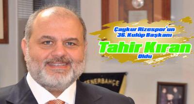 Çaykur Rizespor'un 36. Kulüp Başkanı Tahir Kıran Oldu