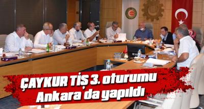 ÇAYKUR TİS 3. oturumu Ankara'da yapıldı