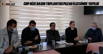 CHP RİZE BASIN TOPLANTISI PAZAR'DA YAPILDI