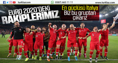 EURO 2020 RAKİPLERİMİZ BELLİ OLDU