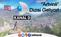 KANAL D EKRANINDA ARTVİNLİ DİZİSİ