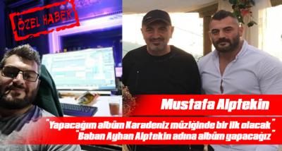 Mustafa Alptekin: Karadeniz müziğine yenilik getiricem
