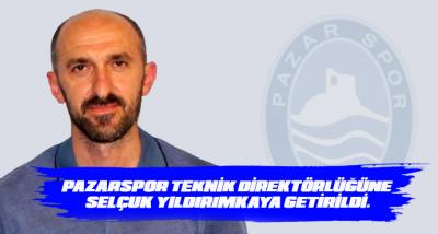 Pazarspor'da yeni Teknik Patron Selçuk Yıldırımkaya