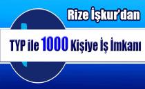 RİZE'DE 1000 KİŞİYE İŞ İMKANI