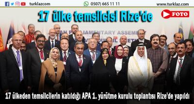 RİZE'DE 17 ÜLKE TEMSİLCİSİ TOPLANTISI