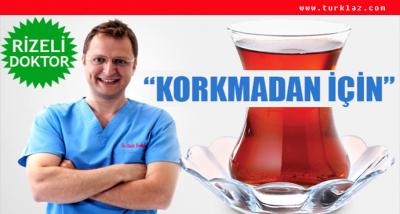 RİZELİ DR. YEREBAKAN'DAN SAĞLIK İÇİN ÇAY TAVSİYESİ