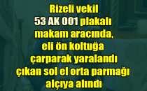 RİZELİ VEKİL ELİ ALÇIYA ALINDI