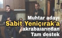 SABİT YENIÇIRAK'A AKRABA DESTEĞİ