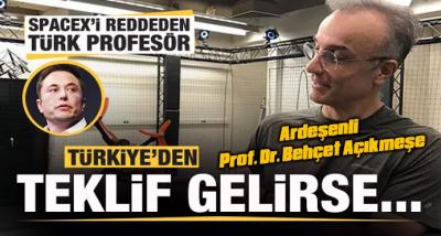 SpaceX'i reddeden Ardeşenli profesör: Türkiye'den teklif gelirse...
