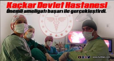 Trabzon KTÜ'de ameliyat olması önerilen hasta Kaçkar Devlet Hastanesi'ni tercih etti!