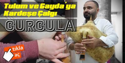 Tulum ve Gayda'ya Kardeş Çalgı: GURGULA