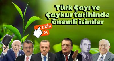 Türk Çay'ına ismini yazdıran isimler