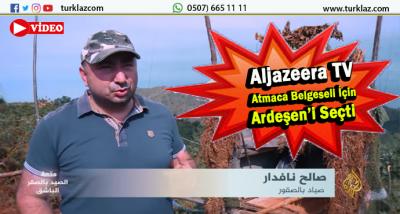 ALJAZEERA TV ARDEŞEN\'DE ATMACALARI HABERLEŞTİRDİ